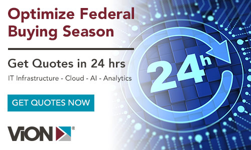 Optimize Federal Buying Season - Get Quotes in 24 Hours - IT Infrastructure - Cloud - AI - Analytics | Vion MarketPlace
